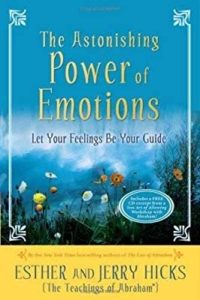 The Astoishing Power of Emotions by Esther Hicks